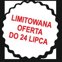 limitowana oferta do 24 lipca
